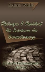 Things-I-Failed-to-Learn-in-Seminary-enlarged[1]